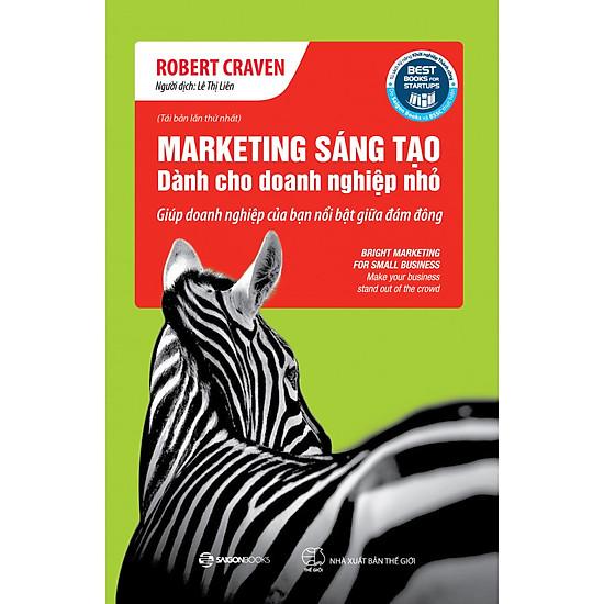 Marketing Sáng Tạo Dành Cho Doanh Nghiệp Nhỏ (Tái bản)