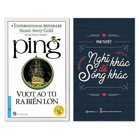 Combo 2 cuốn: Ping - Vượt Ao Tù Ra Biển Lớn, Nghĩ Khác Để Sống Khác