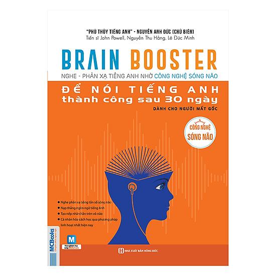 Brain Booster – Nghe Phản Xạ Tiếng Anh Bằng Công Nghệ Sóng Não Để Nói Tiếng Anh Thành Công Sau 30 Ngày Dành Cho Người Mất Gốc