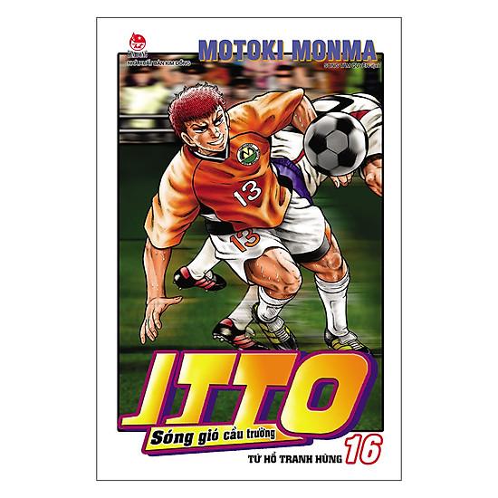 Itto - Sóng Gió Cầu Trường: Tứ Hổ Tranh Hùng - Tập 16 (Tái Bản 2019)
