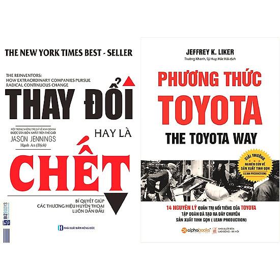 Combo Bí Quyết Quản Trị Huyền Thoại Giúp Doanh Nghiệp Trở Nên Tinh Gọn Và Mạnh Mẽ ( Thay Đổi Hay Là Chết + Phương Thức Toyota ) tặng kèm bookmark Sáng Tạo