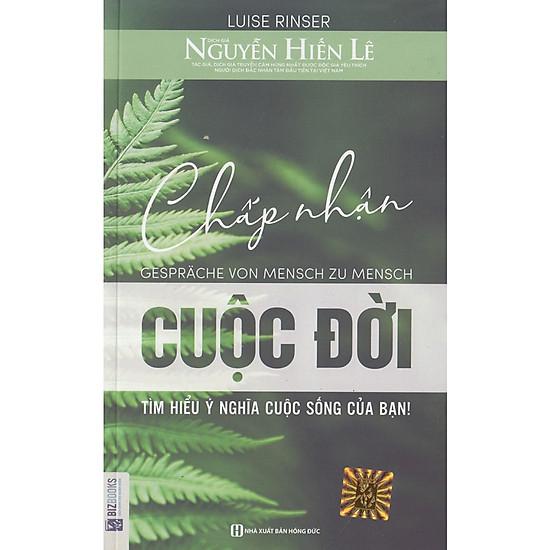 Chấp Nhận Cuộc Đời - Nguyễn Hiến Lê (Tặng Bookmark độc đáo)