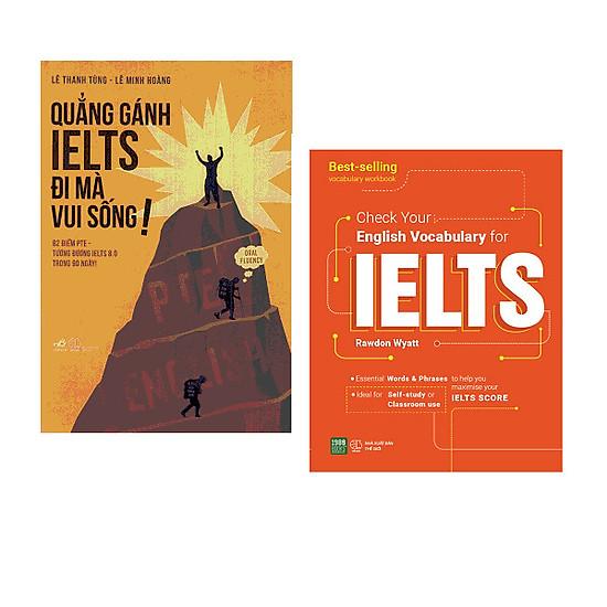 Combo Quẳng Gánh IELTS Đi Mà Vui Sống + Check Your English Vocabulary For Ielts