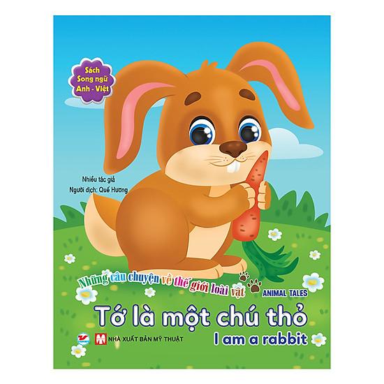 Tớ Là Một Chú Thỏ – Song Ngữ Anh – Việt