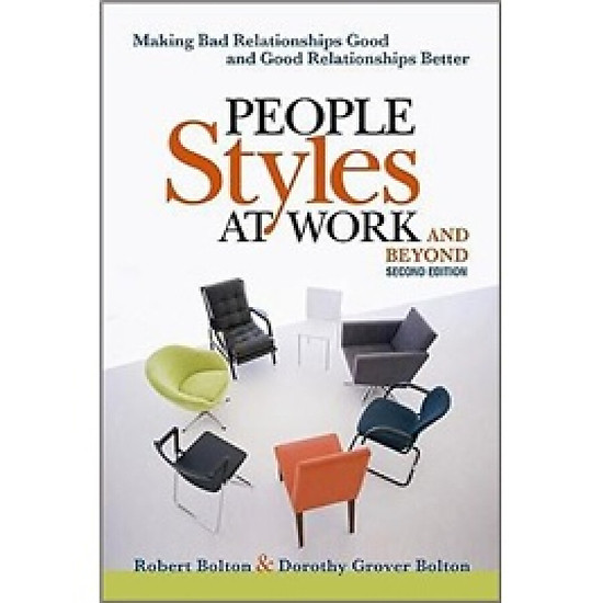 Hình đại diện sản phẩm People Styles at Work... .And Beyond: Making Bad Relationships Good and Good Relationships Better