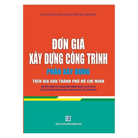 Đơn Giá Xây Dựng Công Trình – Phần Xây Dựng Trên Địa Bàn Thành Phố Hồ Chí Minh