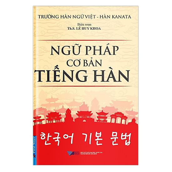 Ngữ Pháp Cơ Bản Tiếng Hàn (Tái Bản)