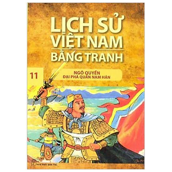 Lịch Sử Việt Nam Bằng Tranh Tập 11: Ngô Quyền Đại Phá Quân Nam Hán (Tái Bản 2018)