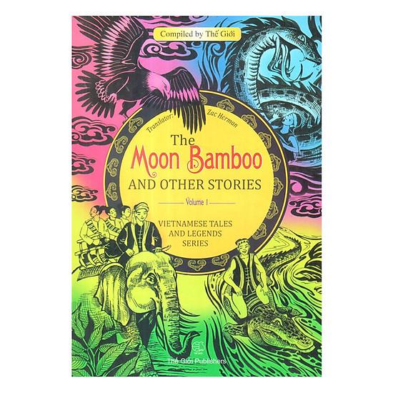 The Moon Bamboo Anh Other Stories (Truyền thuyết và truyện cổ tích Việt nam)