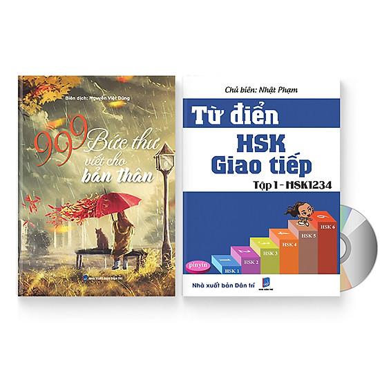 Combo 2 sách: 999 bức thư viết cho tương lai + Từ Điển HSK - Giao Tiếp (Tập 1 - HSK1234) (Sách song ngữ Trung Việt có phiên âm) + DVD quà tặng
