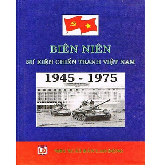 Biên Niên Sự Kiện Chiến Tranh Việt Nam 1945-1975