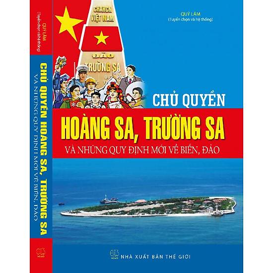 Chủ quyền Hoàng Sa, Trường Sa và những quy định mới về biển, đảo