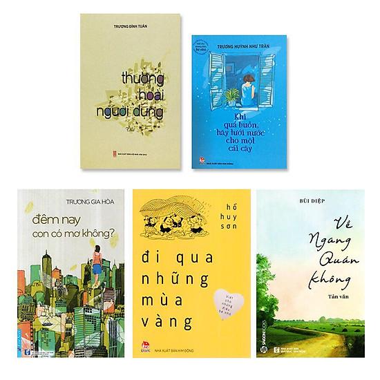 Combo thơ văn hay gồm 5 cuốn: Thương Hoài Người Dưng, Khi Quá Buồn Hãy Tưới Nước Cho Một Cái Cây, Đêm Nay Con Có Mơ Không?, Đi Qua Những Mùa Vàng, Về Ngang Quán Không
