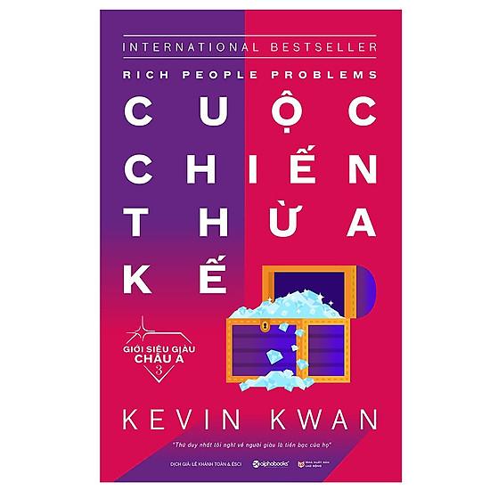 Giới siêu giàu Châu Á 3 : Cuộc chiến thừa kế (Tặng Kèm Bookmark Sáng Tạo)