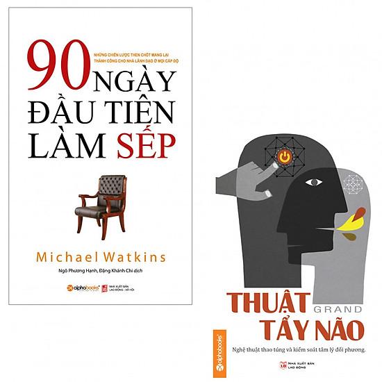 Combo 90 Ngày Đầu Tiên Làm Sếp, Thuật Tẩy Não (tặng kèm 2 bọc sách plastic )
