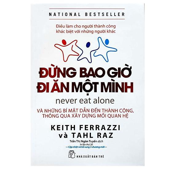 [Sách bán chạy] Đừng Bao Giờ Đi Ăn Một Mình (Tái Bản)