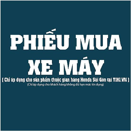 Phiếu Mua Xe Máy Honda Honda Sài Gòn=28.000.000 ₫