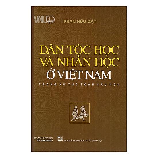 Dân Tộc Học Và Nhân Học Ở Việt Nam Trong Xu Thế Toàn Cầu Hóa