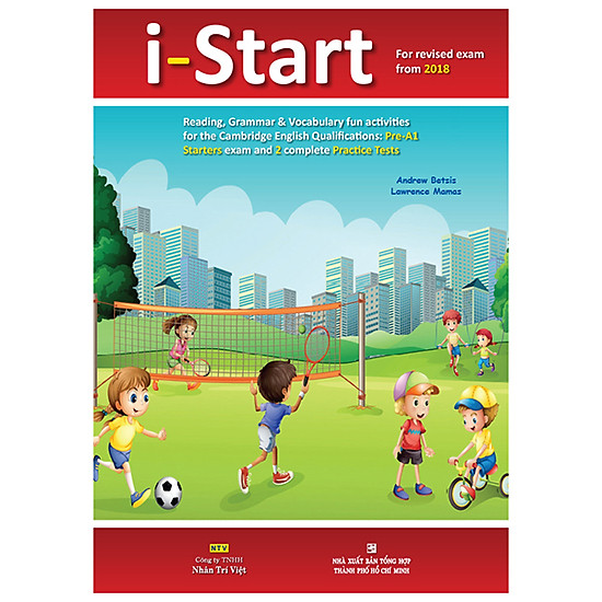 I-Start (For Revised Exam From 2018 – Pre A1 Starters Exam And 2 Complete Practice Tests) (Kèm 1 Đĩa Mp3)