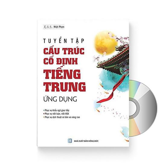 Tuyển tập cấu trúc cố định tiếng Trung ứng dụng (Sách song ngữ Trung Việt có phiên âm) + DVD quà tặng