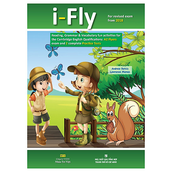 I-Fly (For Revised Exam From 2018 – A2 Flyers Exam And 2 Complete Practice Tests) (Kèm 1 Đĩa Mp3)