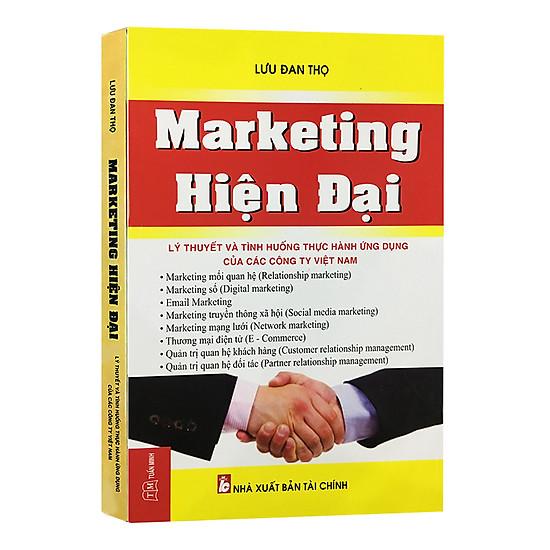 Marketing Hiện Đại - Lý Thuyết Và Các Tình Huống Thực Hành Ứng Dụng Của Các Công Ty Việt Nam