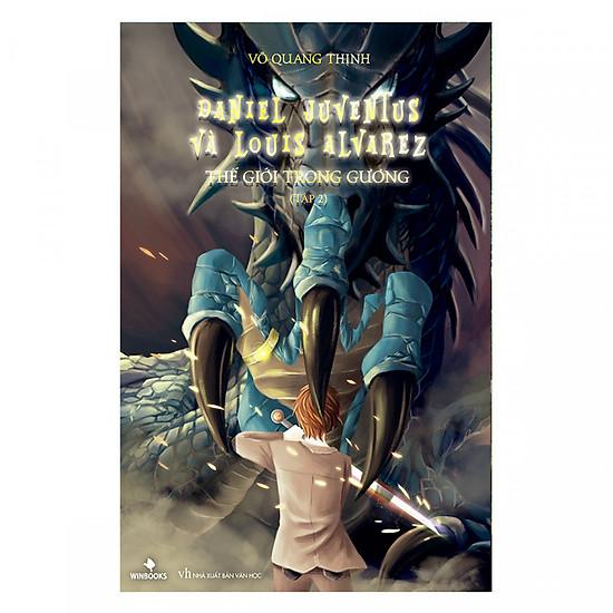 Daniel Juventus và Louis Alvarez Thế Giới Trong Gương (Tập 2) - Bìa cứng