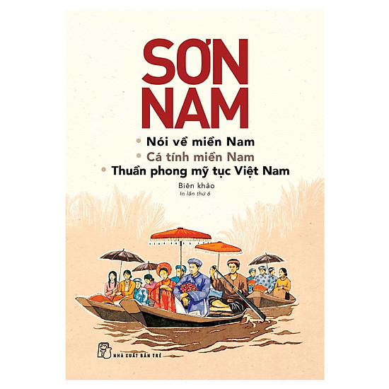 Sơn Nam Nói Về Miền Nam, Cá Tính Miền Nam, Thuần Phong Mỹ Tục Việt Nam