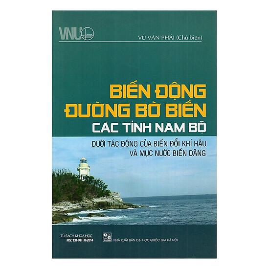 Biển Đông Đường Bờ Biển Các Tỉnh Nam Bộ Dưới Tác Động Của Biến Đổi Khí Hậu Và Mực Nước Biển Dâng