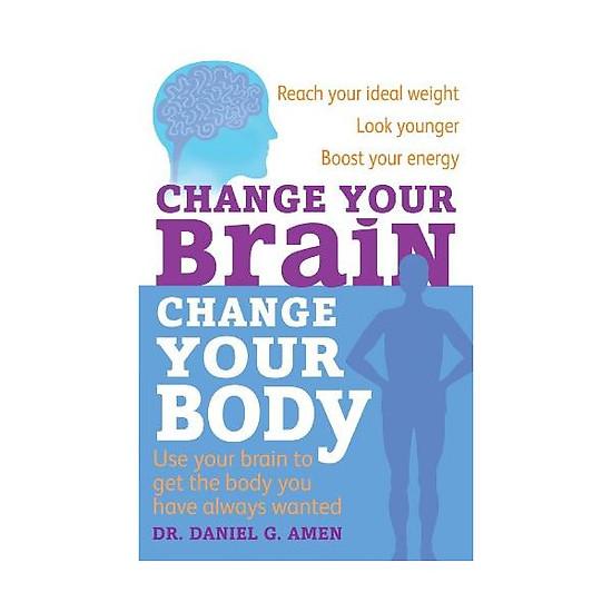 Hình đại diện sản phẩm Change Your Brain, Change Your Body: Use your brain to get the body you have always wanted