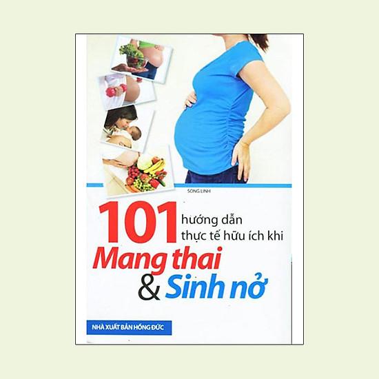 101 Hướng Dẫn Thực Tế Hữu Ích khi Mang Thai & Sinh Nở   Tiki.vn