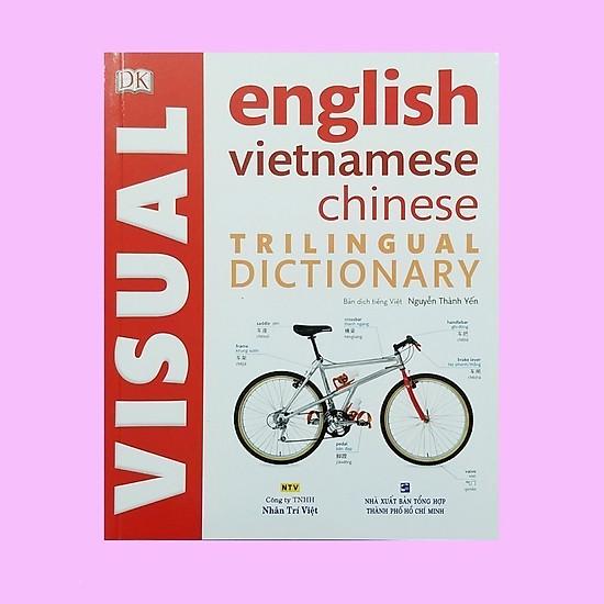 Từ điển hình ảnh tam ngữ Trung - Anh - Việt ( Visual English Vietnamese Chinese Trilingual Dictionary ) = 285.000 ₫
