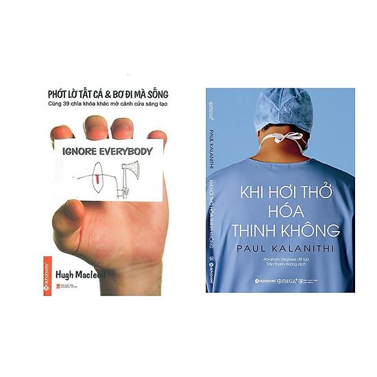 Combo Sách Phong Cách Sống: Khi Hơi Thở Hóa Thinh Không + Phớt Lờ Tất Cả Và Bơ Đi Mà Sống