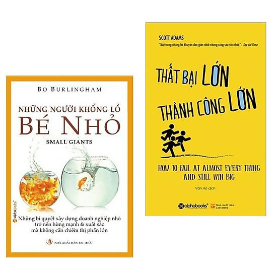 Combo Sách Hấp Dẫn Trong Lĩnh Vực Kinh Doanh: Những Người Khổng Lồ Bé Nhỏ + Thất Bại Lớn - Thành Công Lớn (Bộ Sách Kinh Tế Được Độc Gỉa Yêu Thích Nhất / Tặng Kèm Bookmark Happy Life)