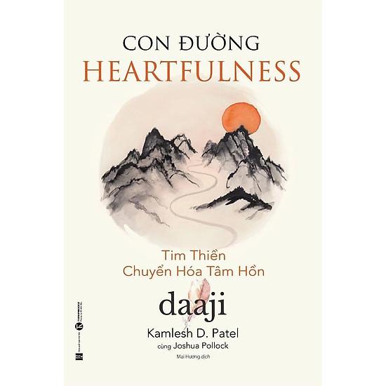 Cuốn Sách Cực Hay Về Nghệ Thuật Sống Đẹp: Con đường Heartfulness – Tim thiền - chuyển hóa tâm hồn