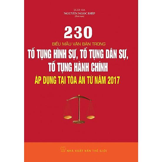 230 biểu mẫu văn bản trong Tố Tụng Hình Sự, Tố Tụng Dân Sự, Tố Tụng Hành Chính áp dụng tại Tòa án từ năm 2017