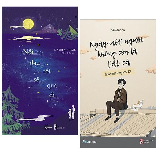 Combo 2 Cuốn Sách Văn Học Hay Nhất : Ngày Một Người Không Còn Là Tất Cả + Nỗi Đau Rồi Sẽ
