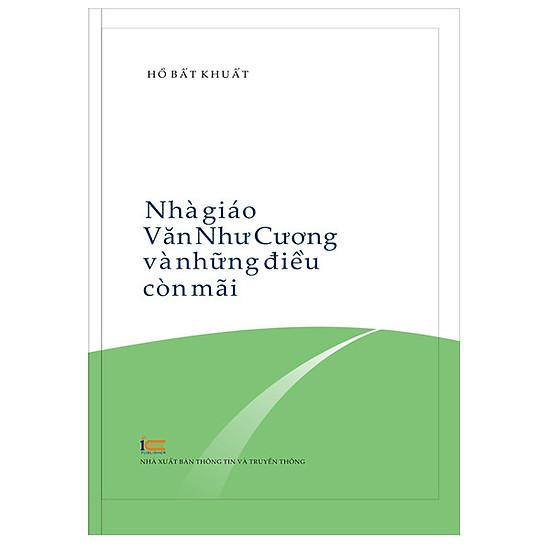 Nhà Giáo Văn Như Cương Và Những Điều Còn Mãi… (Bìa Mềm)