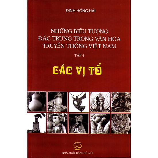 Những biểu tượng đặc trưng trong văn hóa truyền thống Việt Nam ( Tập 4) Các vị tổ