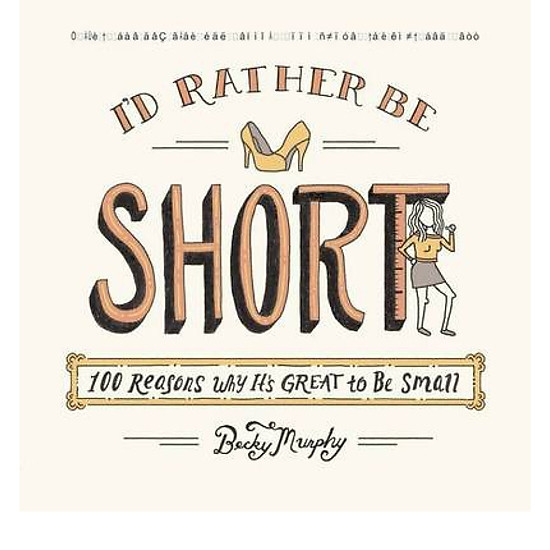Hình đại diện sản phẩm Id Rather Be Short 100 Reasons Why Its Great