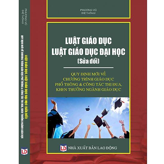 Hình đại diện sản phẩm Luật Giáo dục – Luật Giáo dục đại học (sửa đổi) – Quy định mới về chương trình giáo dục phổ thông & công tác thi đua, khen thưởng ngành Giáo dục