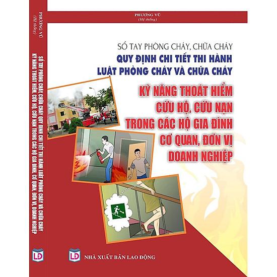 Hình đại diện sản phẩm Sổ tay phòng cháy, chữa cháy – quy định chi tiết thi hành luật phòng cháy và chữa cháy – kỹ năng thoát hiểm, cứu hộ, cứu nạn trong các hộ gia đình, cơ quan, đơn vị, doanh nghiệp