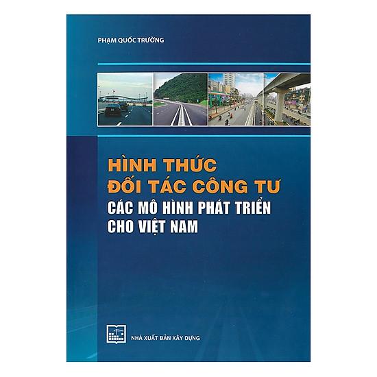 Hình Thức Đối Tác Công Tư Các Mô Hình Phát Triển Cho Việt Nam