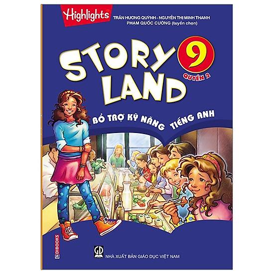 Story Land – Bổ Trợ Kỹ Năng Tiếng Anh 9 (Quyển 2)