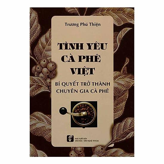 Tình Yêu Với Cà Phê Việt - Bí Quyết Trở Thành Chuyên Gia Cà Phê