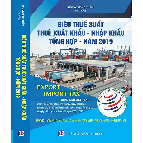 Biểu Thuế Xuất Khẩu – Nhập Khẩu Tổng Hợp Năm 2019 Song ngữ Việt – Anh