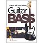 Tự Học Và Thực Hành Guitar Bass thumbnail