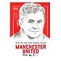 Hồi Ký Của Một Huyền Thoại Manchester United thumbnail