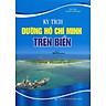 Kỳ Tích Đường Hồ Chí Minh Trên Biển