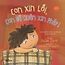 Picture Book Song Ngữ Anh Việt - Con Xin Lỗi, Con Đã Quên Xin Phép!
